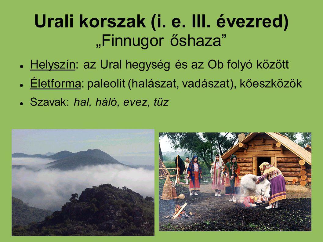 """Urali korszak (i. e. III. évezred) """"Finnugor őshaza"""