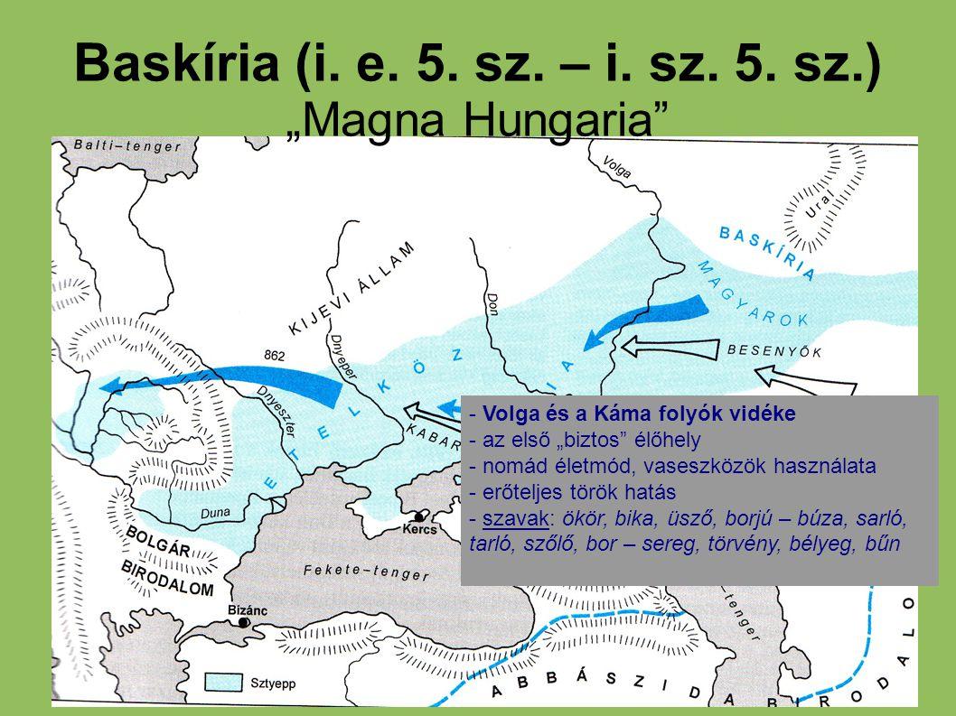 "Baskíria (i. e. 5. sz. – i. sz. 5. sz.) ""Magna Hungaria"