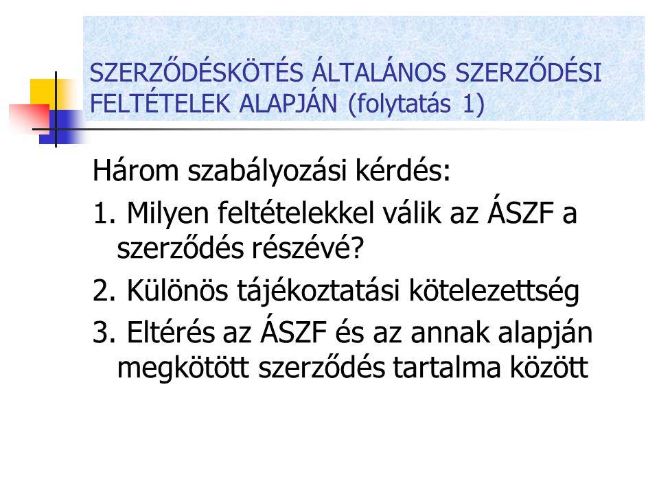 SZERZŐDÉSKÖTÉS ÁLTALÁNOS SZERZŐDÉSI FELTÉTELEK ALAPJÁN (folytatás 1)