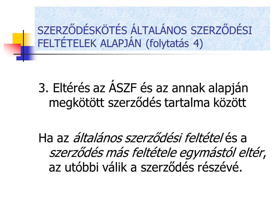 SZERZŐDÉSKÖTÉS ÁLTALÁNOS SZERZŐDÉSI FELTÉTELEK ALAPJÁN (folytatás 4)