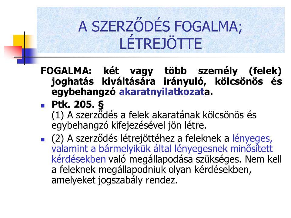 A SZERZŐDÉS FOGALMA; LÉTREJÖTTE