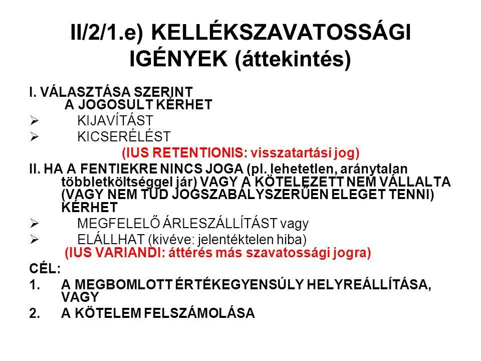 II/2/1.e) KELLÉKSZAVATOSSÁGI IGÉNYEK (áttekintés)