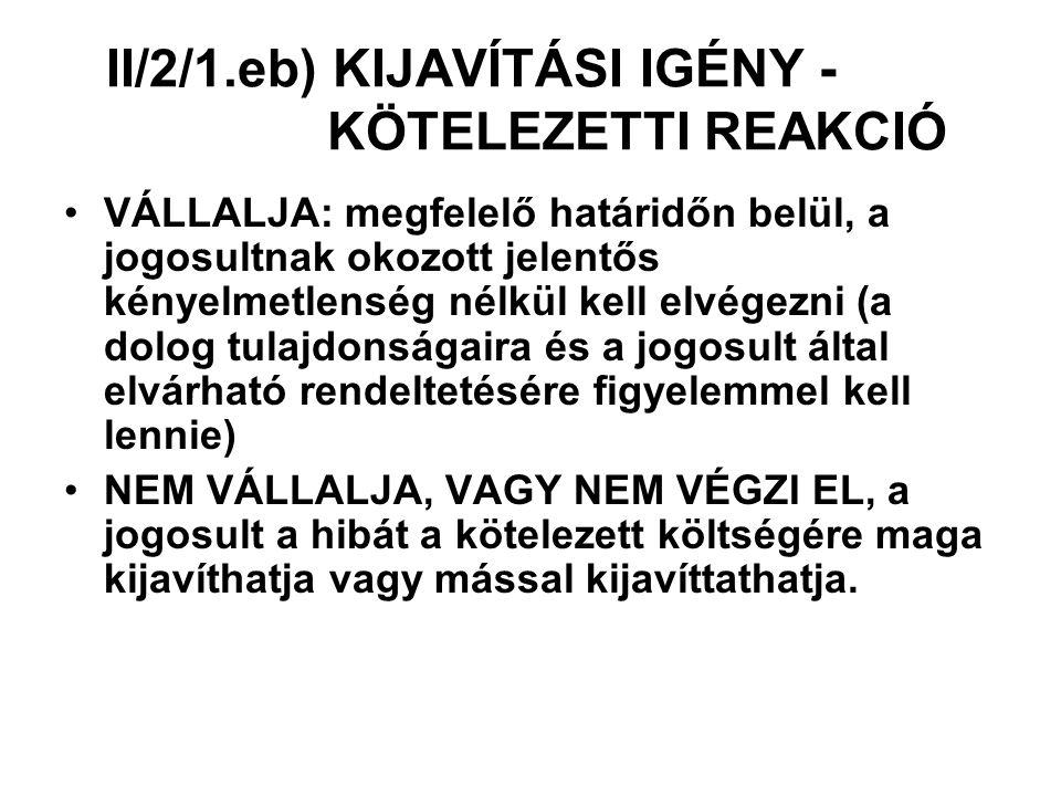 II/2/1.eb) KIJAVÍTÁSI IGÉNY - KÖTELEZETTI REAKCIÓ