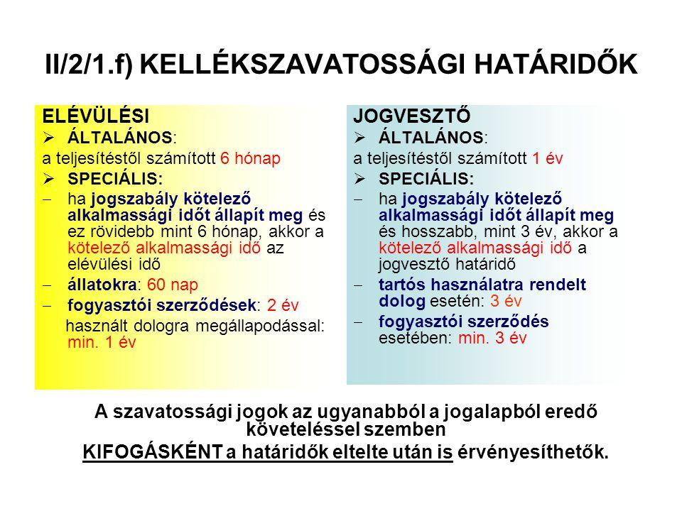 II/2/1.f) KELLÉKSZAVATOSSÁGI HATÁRIDŐK