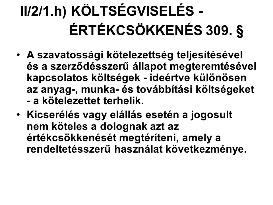 II/2/1.h) KÖLTSÉGVISELÉS - ÉRTÉKCSÖKKENÉS 309. §