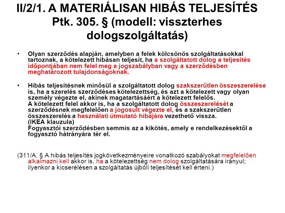 II/2/1. A MATERIÁLISAN HIBÁS TELJESÍTÉS Ptk. 305