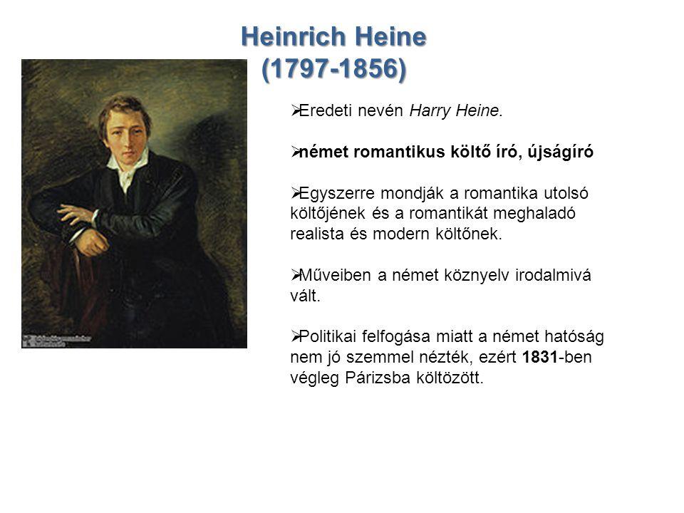 Heinrich Heine (1797-1856) Eredeti nevén Harry Heine.