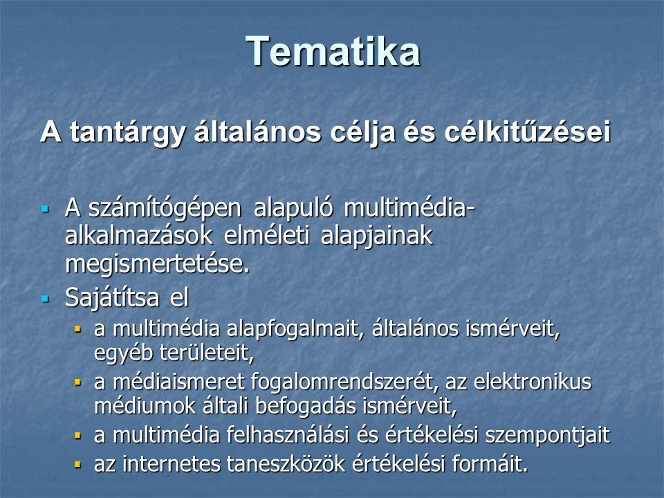 Tematika A tantárgy általános célja és célkitűzései
