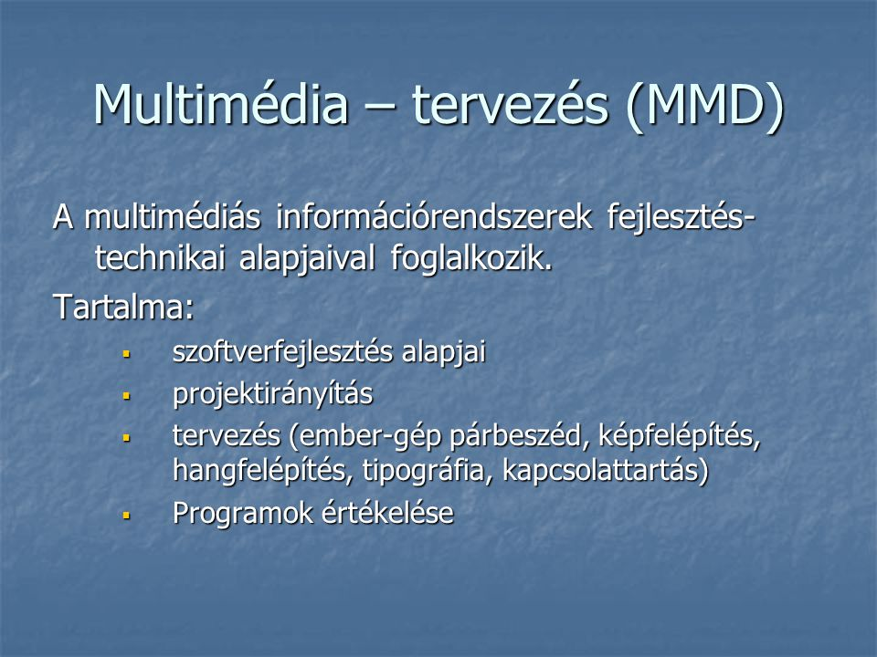Multimédia – tervezés (MMD)