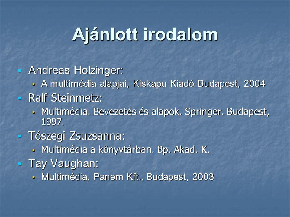 Ajánlott irodalom Andreas Holzinger: Ralf Steinmetz: