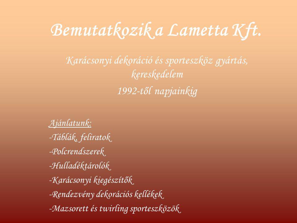 Bemutatkozik a Lametta Kft.