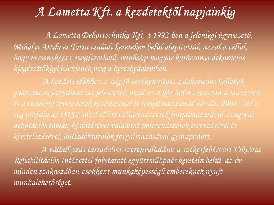 A Lametta Kft. a kezdetektől napjainkig