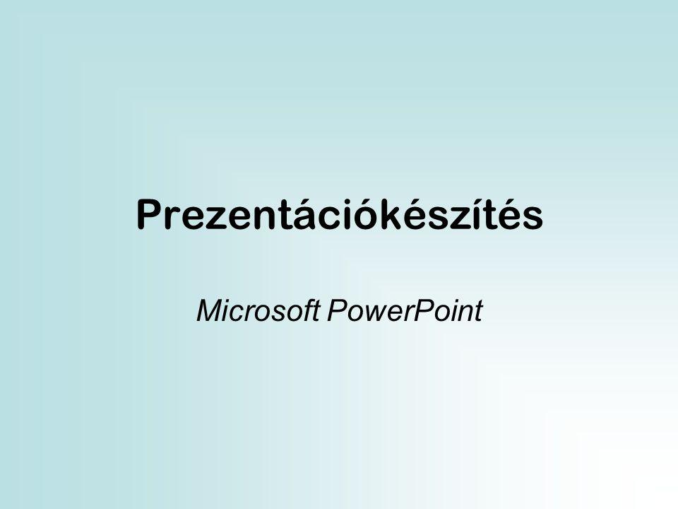 Prezentációkészítés Microsoft PowerPoint