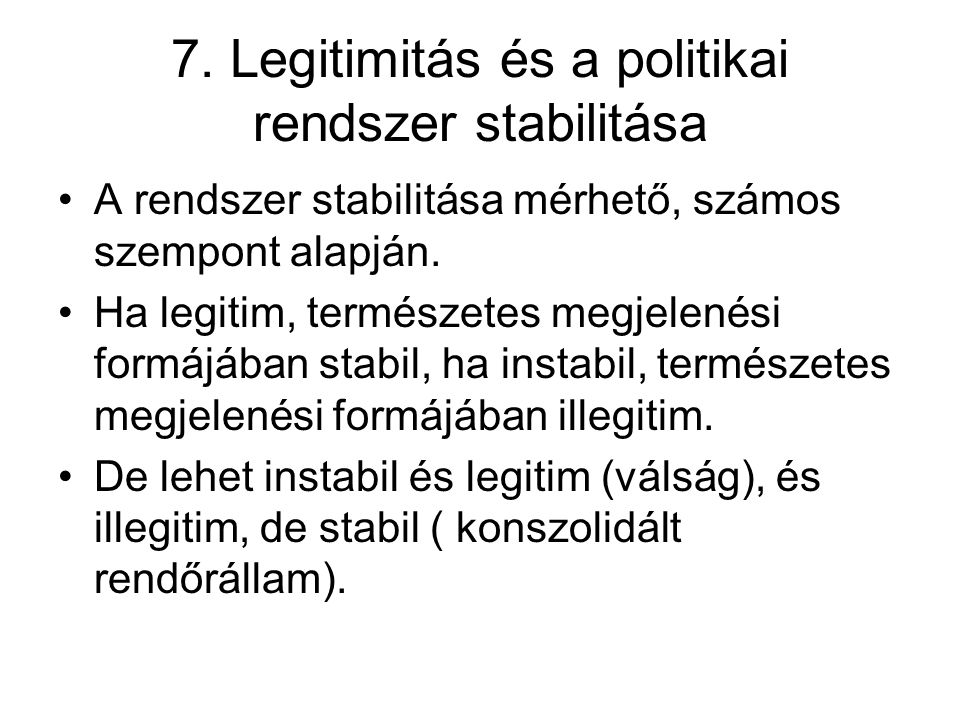 7. Legitimitás és a politikai rendszer stabilitása