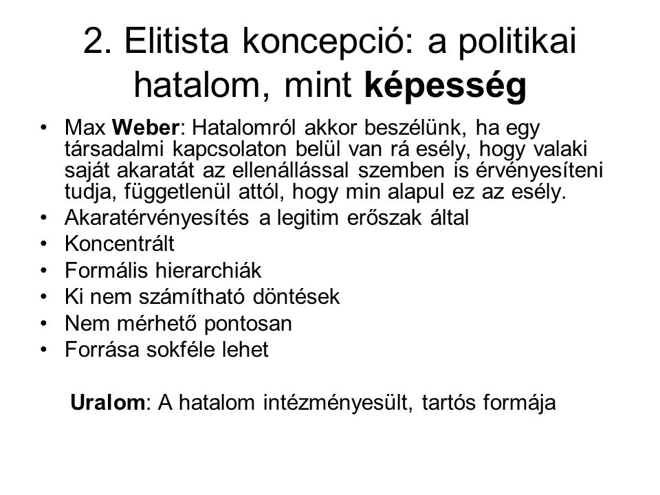 2. Elitista koncepció: a politikai hatalom, mint képesség