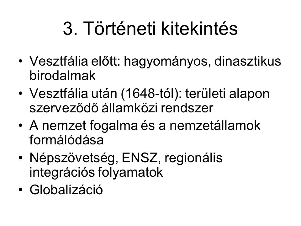 3. Történeti kitekintés Vesztfália előtt: hagyományos, dinasztikus birodalmak.