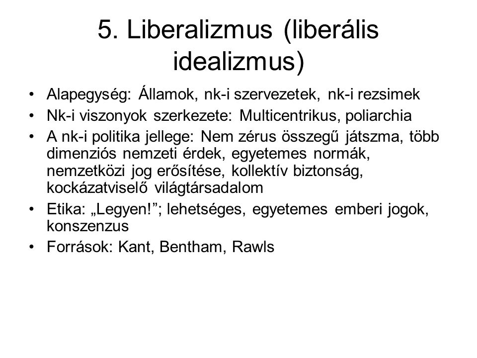 5. Liberalizmus (liberális idealizmus)