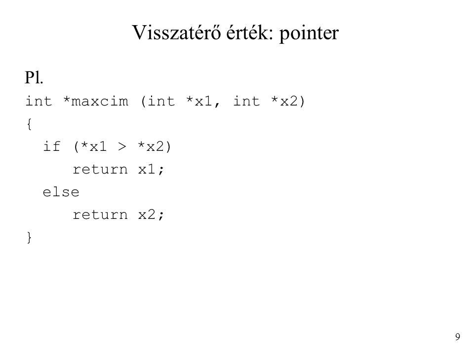 Visszatérő érték: pointer
