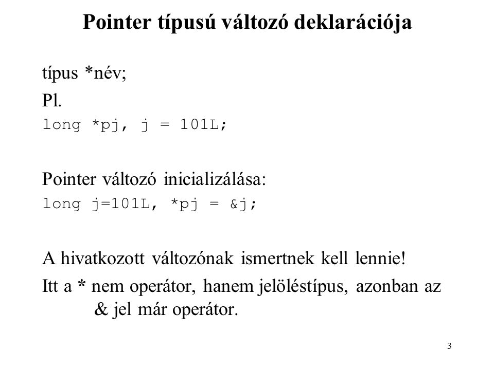 Pointer típusú változó deklarációja