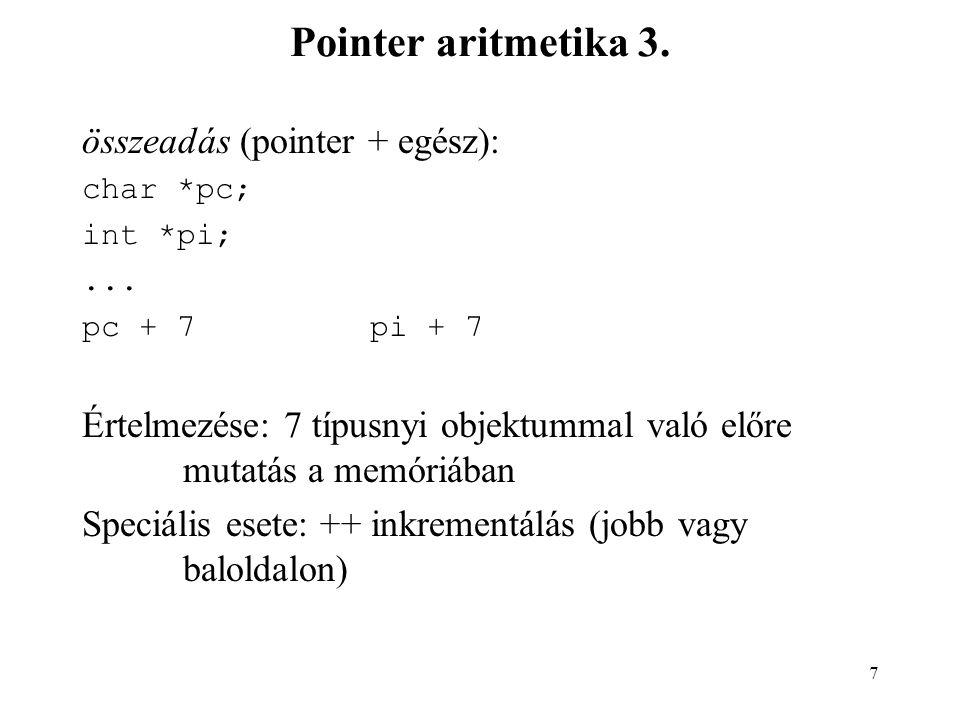 Pointer aritmetika 3. összeadás (pointer + egész):