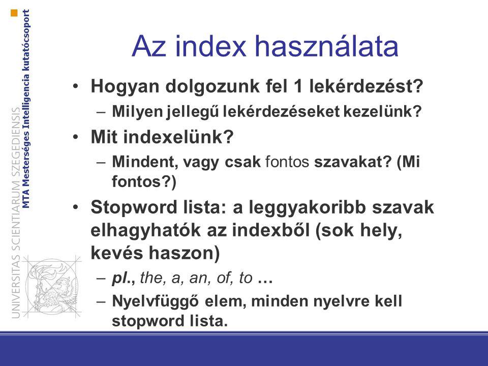 Az index használata Hogyan dolgozunk fel 1 lekérdezést