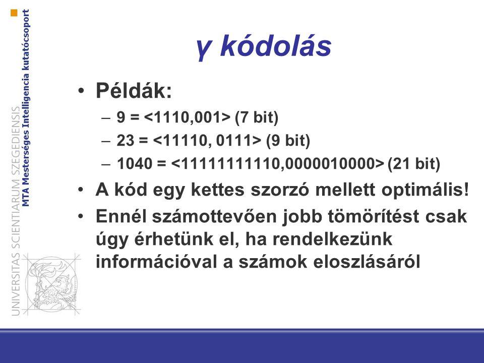 γ kódolás Példák: A kód egy kettes szorzó mellett optimális!