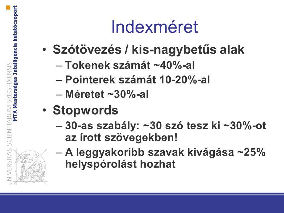 Indexméret Szótövezés / kis-nagybetűs alak Stopwords