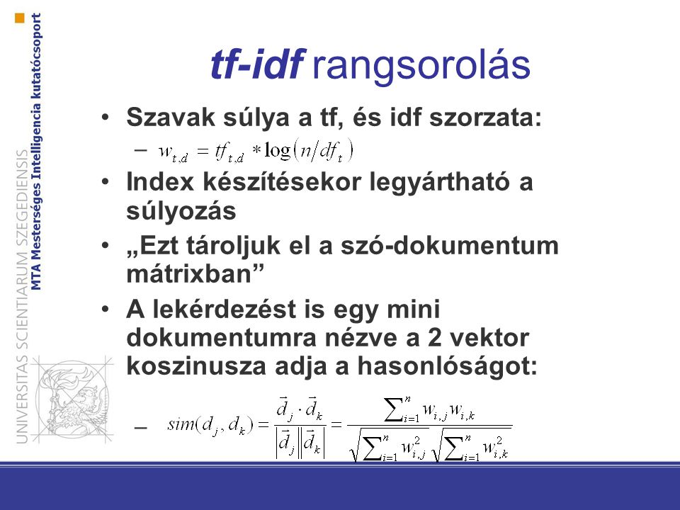 tf-idf rangsorolás Szavak súlya a tf, és idf szorzata: