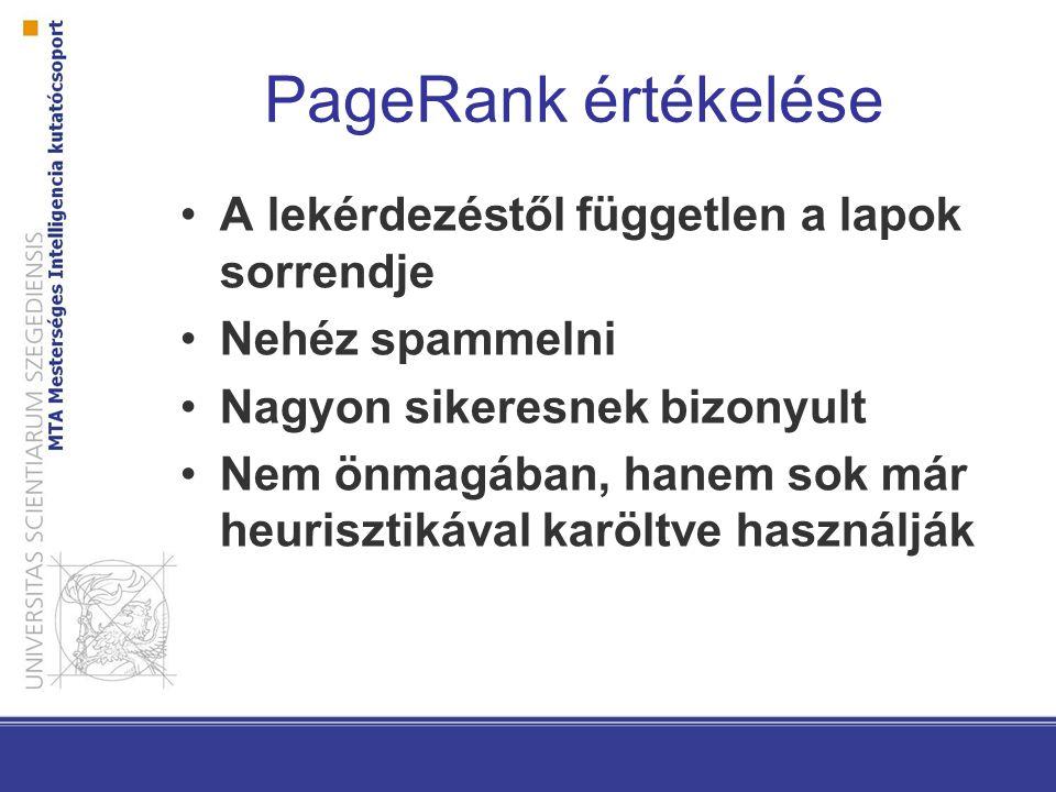 PageRank értékelése A lekérdezéstől független a lapok sorrendje