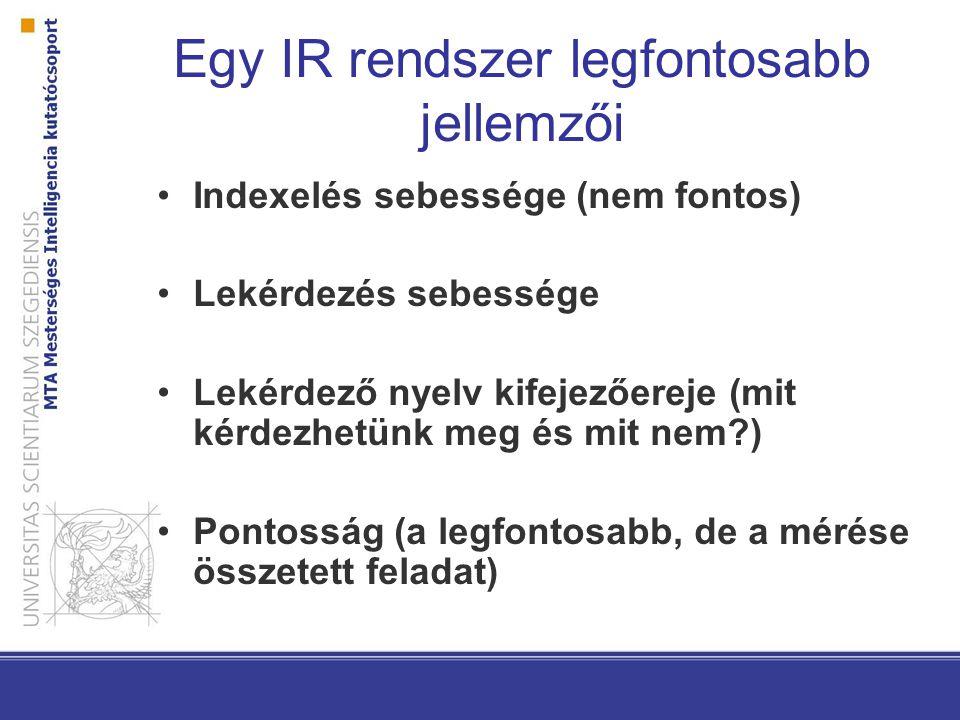 Egy IR rendszer legfontosabb jellemzői