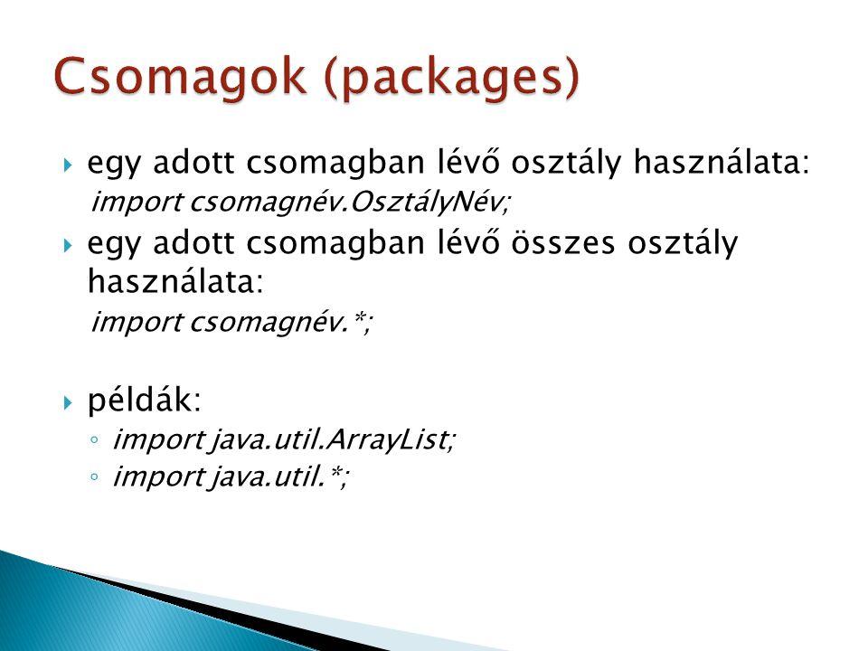 Csomagok (packages) egy adott csomagban lévő osztály használata:
