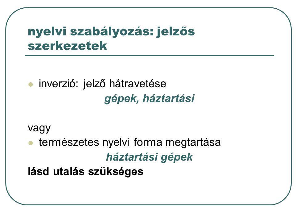 nyelvi szabályozás: jelzős szerkezetek
