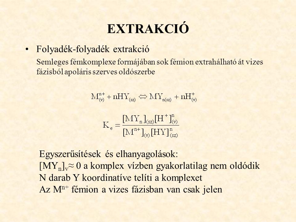 EXTRAKCIÓ Folyadék-folyadék extrakció
