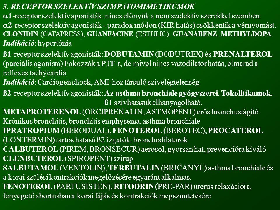 3. RECEPTOR SZELEKTíV SZIMPATOMIMETIKUMOK