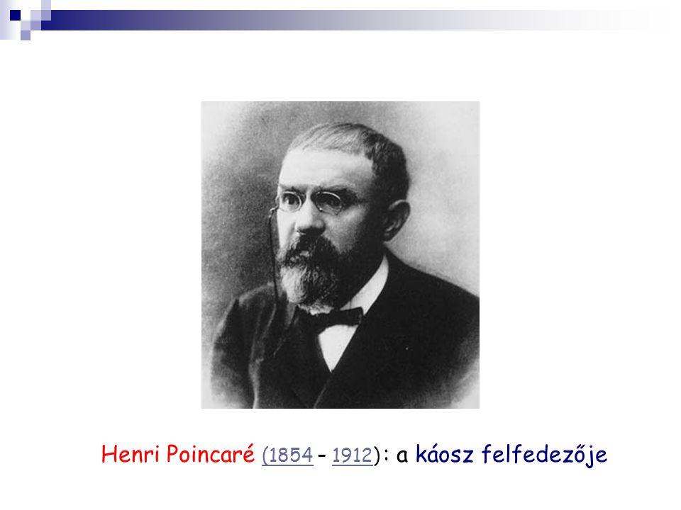 Henri Poincaré (1854 – 1912) : a káosz felfedezője