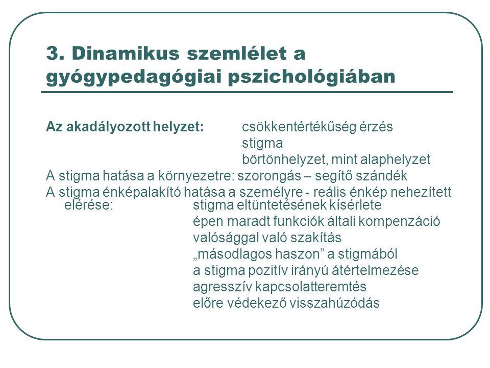 3. Dinamikus szemlélet a gyógypedagógiai pszichológiában