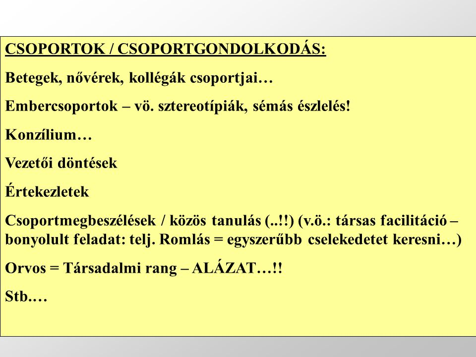 CSOPORTOK / CSOPORTGONDOLKODÁS: