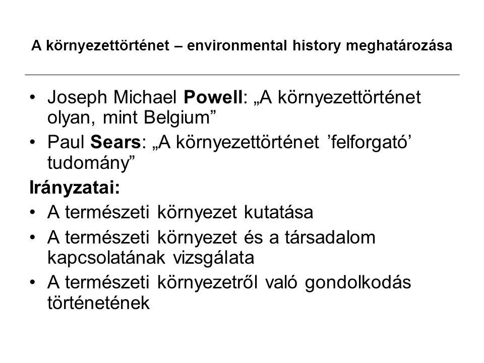 A környezettörténet – environmental history meghatározása
