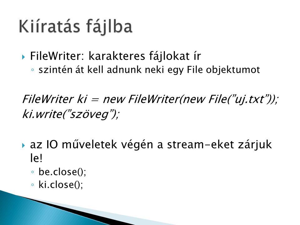 Kiíratás fájlba FileWriter: karakteres fájlokat ír