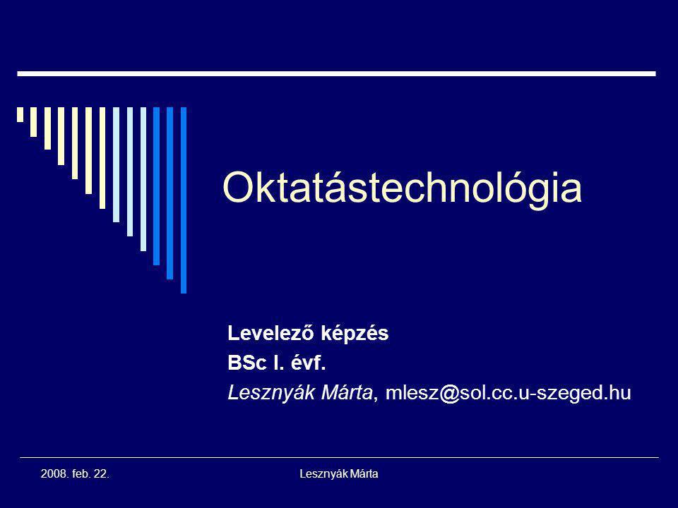 Levelező képzés BSc I. évf. Lesznyák Márta, mlesz@sol.cc.u-szeged.hu