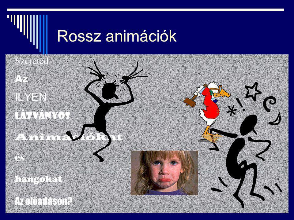 Rossz animációk ILYEN Szereted Az LÁTVÁNYOS Animációkat és hangokat