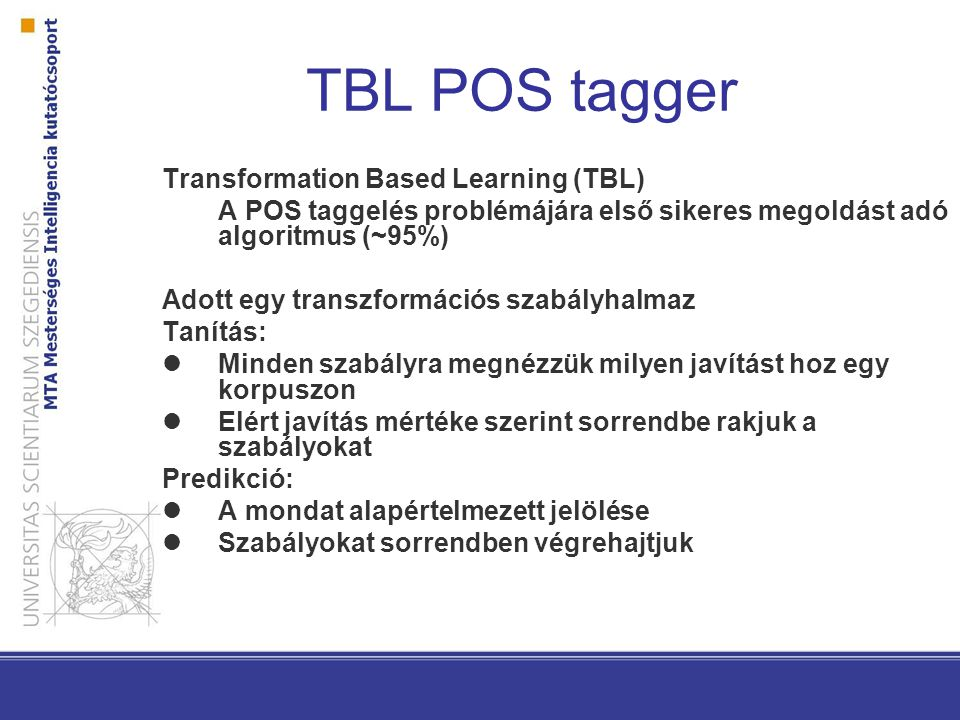 TBL POS tagger Transformation Based Learning (TBL)