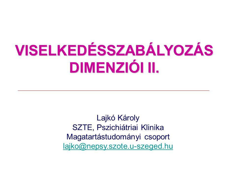 VISELKEDÉSSZABÁLYOZÁS DIMENZIÓI II.