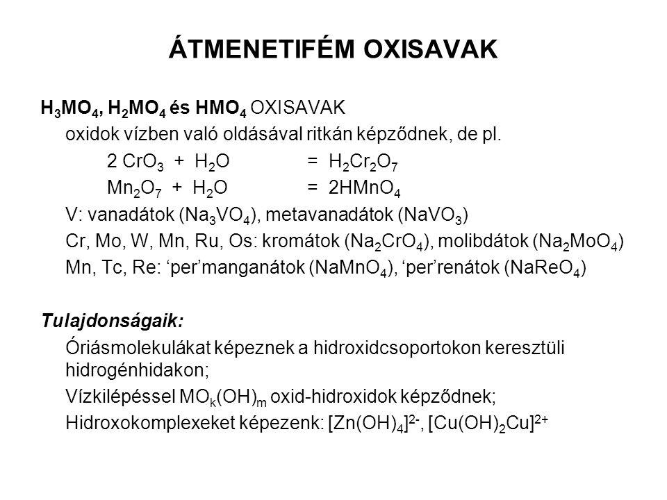 ÁTMENETIFÉM OXISAVAK H3MO4, H2MO4 és HMO4 OXISAVAK