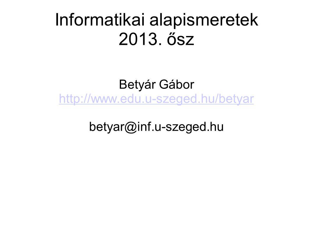 Informatikai alapismeretek 2013. ősz