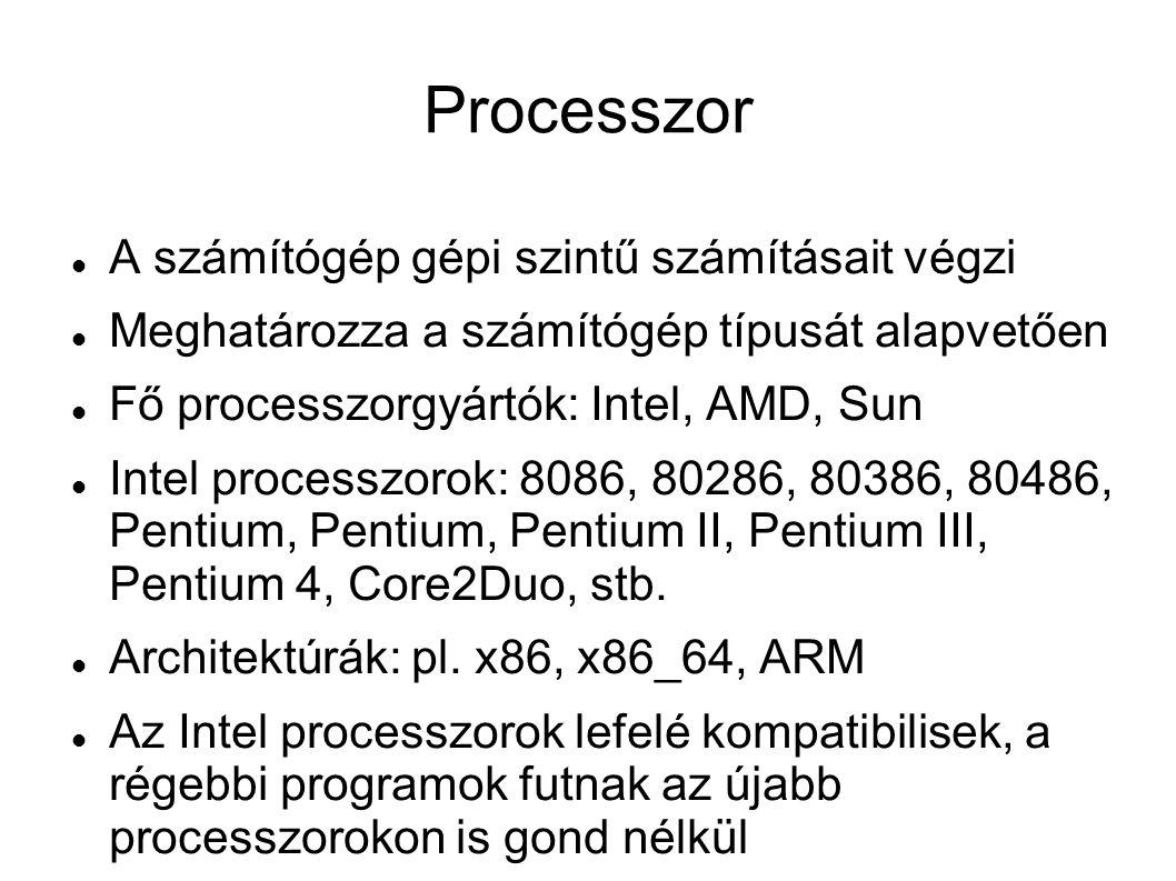 Processzor A számítógép gépi szintű számításait végzi