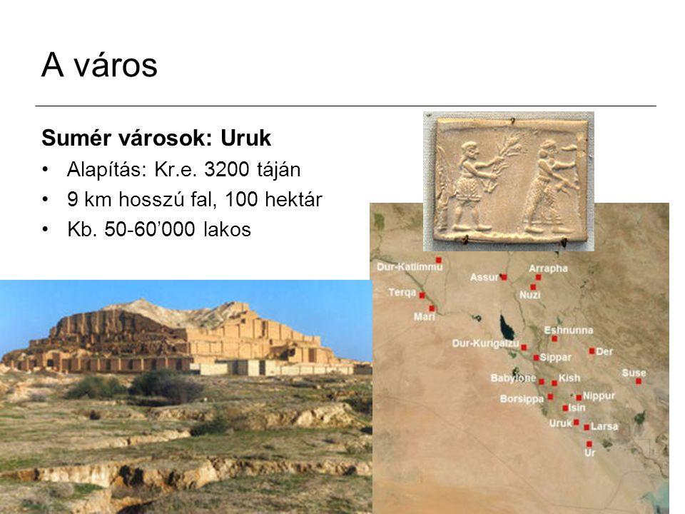 A város Sumér városok: Uruk Alapítás: Kr.e. 3200 táján