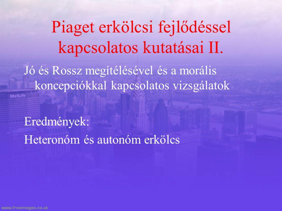 Piaget erkölcsi fejlődéssel kapcsolatos kutatásai II.