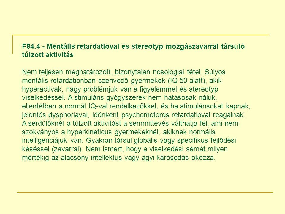 F84.4 - Mentális retardatioval és stereotyp mozgászavarral társuló