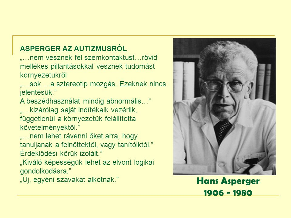 Hans Asperger 1906 - 1980 ASPERGER AZ AUTIZMUSRÓL